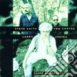 Coryell/smith/coster - Cause And Effect cd musicale di Artisti Vari