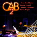 Macalpine/brunel/cha - Cab 2 cd musicale di MACALPINE-BRUNEL/CHAMBERS/AUGE