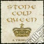Stone Cold Queen - A Tribute cd musicale di ARTISTI VARI