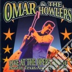 LIVE AT THE OPERA HOUSE                   cd musicale di Howlers Omar&the