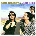 Gilbert,paul+kidd,ji - Raw Blues Power cd musicale di GILBERT P.& JIMI KIDD