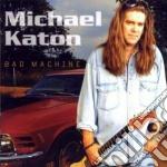 Michael Katon - Bad Machine cd musicale di Michael Katon
