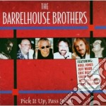 Barrelhouse Brothers - Pick It Up,pass It On cd musicale di Brothers Barrelhouse