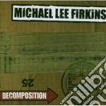 Michael Lee Firkins - Decomposition cd musicale di Michael lee Firkins