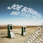 HAD TO CRY TODAY cd musicale di Joe Bonamassa
