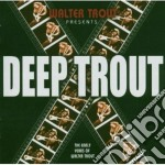 Trout,walter - Deep Trout cd musicale di Walter Trout