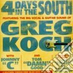 Koch,gregg - 4 Days In The South cd musicale di Gregg Koch