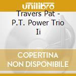 P.T.POWER TRIO cd musicale di Pat Travers