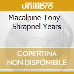 COLLECTION - THE SHRAPNEL YEARS cd musicale di Tony Macalpine