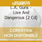 LOUD & DANGEROUS/LIVE cd musicale di L.A.GUNS