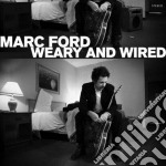 Ford,mark - Weary And Wired cd musicale di Marc Ford