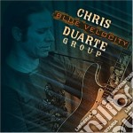 Chris Duarte - Blue Velocity cd musicale di DUARTE CHRIS GROUP