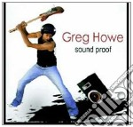 Howe,greg - Sound Proof cd musicale di HOWE GREG