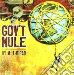 Gov't Mule - By A Thread cd musicale di Mule Gov't