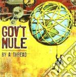 BY A  THREAD                              cd musicale di Mule Gov't
