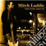 THIS TIME AROUND                          cd musicale di Mitch Laddie