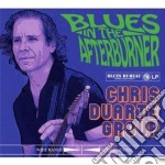 Chris Duarte Group - Blues In The Afterburner cd musicale di Duarte chris group