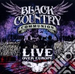 LIVE OVER EUROPE cd musicale di Black country communion
