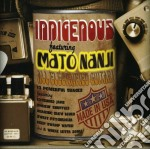 Indigenous - Indigenous Feat.mato cd musicale di Indigenous