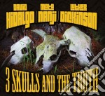 Hidalgo/nanji/dickin - Three Skulls And The cd musicale di Artisti Vari