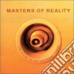 Masters Of Reality - Welcome To The Weste cd musicale di MASTERS OF REALITY