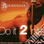 Do it 2 nite cd musicale di Rockefeller