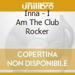 I am the club rocker cd musicale di Inna
