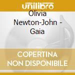 Gaia cd musicale di Newton john olivia