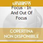 Focus - In And Out Of Focus cd musicale di FOCUS