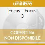 Focus - Focus 3 cd musicale di FOCUS