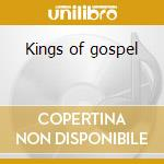 Kings of gospel cd musicale di Golden gate quartet