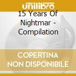15 YEARS OF NIGHTMAR - COMPILATION cd musicale di ARTISTI VARI