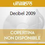 DECIBEL 2009 cd musicale di Artisti Vari