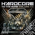 HARDCORE TO THE BONE XV                   cd musicale di Hardcore to the bone