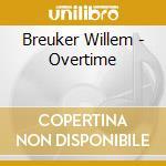 Breuker Willem - Overtime cd musicale di Willem Breuker