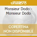 Monsieur dodo cd musicale di Dodo Monsieur