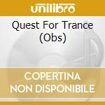 QUEST FOR TRANCE cd musicale di ARTISTI VARI