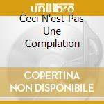 CECI N'EST PAS UNE COMPILATION cd musicale di MONTE LA RUE