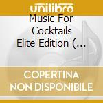 MUSIC FOR COCKTAILS ELITE EDITION  ( 2 CD) cd musicale di ARTISTI VARI