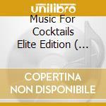 MUSIC FOR COCKTAILS ELITE EDITION  ( 2 CD) cd musicale di ARTISTI VARI