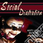 Social Distortion - White Light, White.. cd musicale di Distortion Social