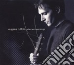 Eugene Ruffolo - When We Were Kings cd musicale di EUGENE RUFFOLO