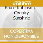 COUNTRY SUNSHINE cd musicale di ROBINSON BRUCE