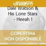 Heaah! cd musicale di Dale Watson