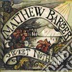 Matthew Barber - Sweet Nothing cd musicale di MATTHEW BARBER