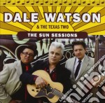 Dale Watson & Texas Two - The Sun Sessions cd musicale di Dale watson & texas