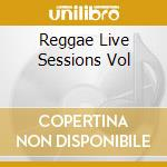 REGGAE LIVE SESSIONS VOL                  cd musicale di U ROY