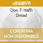 DON T HAFFI DREAD cd musicale di MORGAN HERITAGE