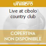 Live at cibolo country club cd musicale di Hubbard ray wylie