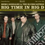 Memo Gonzalez & The Bluescasters - Big Time In Big D cd musicale di GONZALES / BLUESCAST